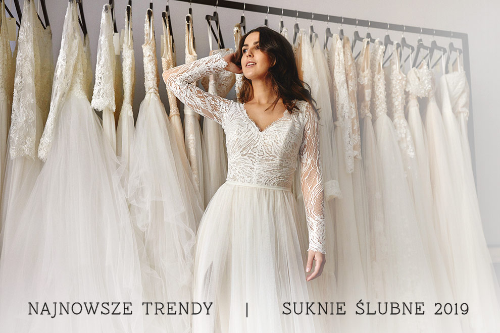 Trendy W Sukniach ślubnych Na 2019 Rok Naszym Okiem Co Przyniesie